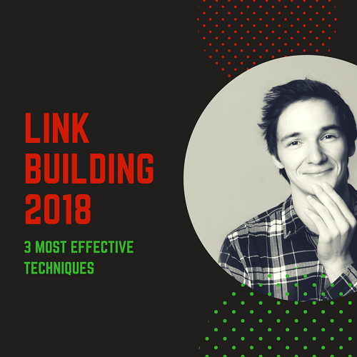 3 Insanely Effective White Hat Link Building Techniques (2018, Baby!)