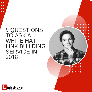 9 Questions to Ask a White Hat Link Building Service (in 2018)