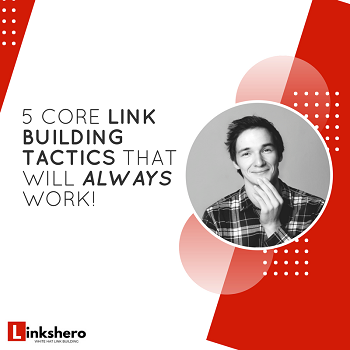 5 Core Link Building Techniques that Will Always Work