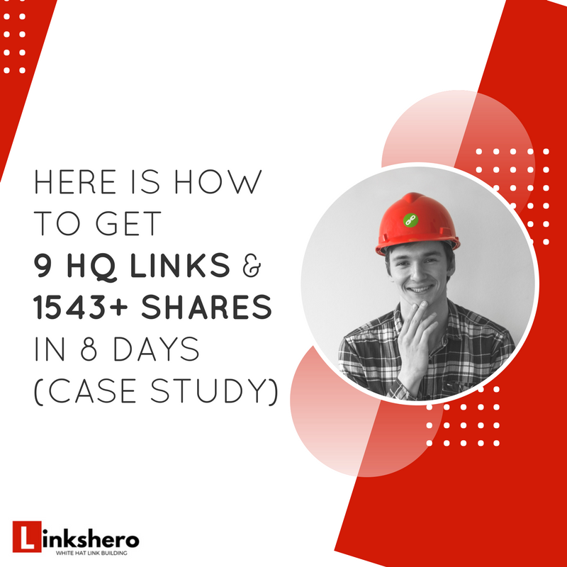 How to Get 9 Quality Links & 1543 Shares in 8 Days of Blogger Outreach (Case Study)